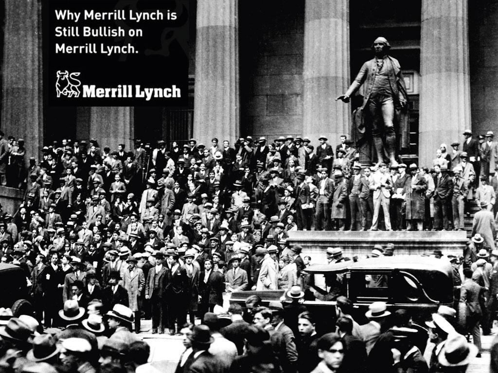 «Почему Merrill Lynch все еще играет на повышение Merrill Lynch?» — риторически вопрошает компания на одном из своих  рекламных постеров
